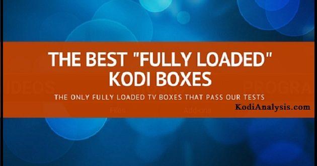 fully loaded Kodi boxes