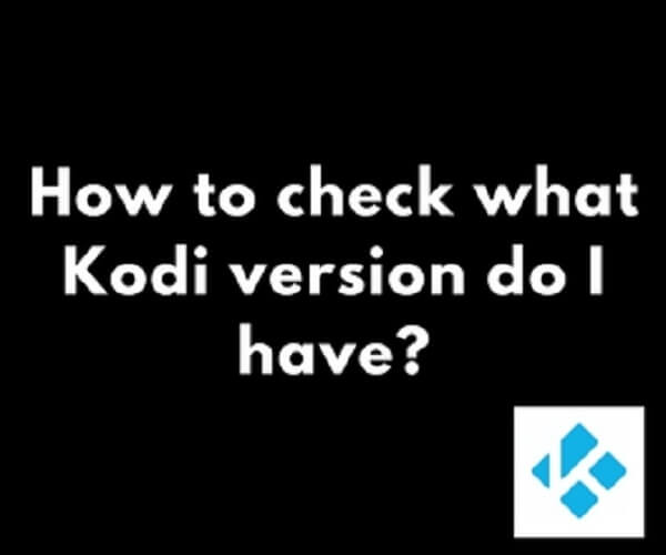 How to check Kodi Version