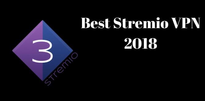 Best Stremio VPN 2018