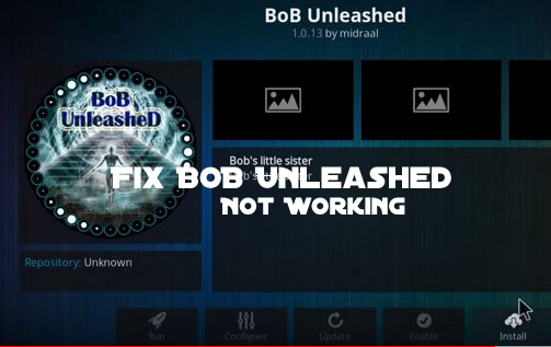 bob unleashed not working