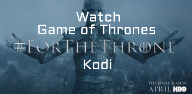 watch game of thrones on Kodi
