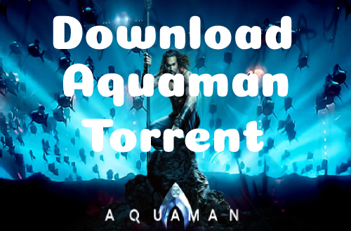 Aquaman Torrent